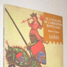 Libros de segunda mano: EL CAVALLER DE L'ARMADURA ROVELLADA - ROBERT FISHER - EN CATALA *. Lote 93689720