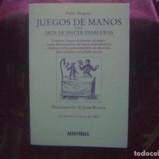 Libros de segunda mano: LIBRERIA GHOTICA. MINGUET. JUEGOS DE MANOS O SEA ARTE DE HACER DIABLURAS. FACSIMIL. 1864. MAGIA.. Lote 93791240