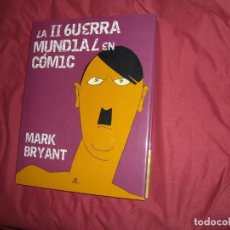 Libros de segunda mano: LA II GUERRA MUNDIAL EN COMIC. MARK BRYANT. LIBSA 2008. VER FOTOGRTAFIAS. Lote 93863985