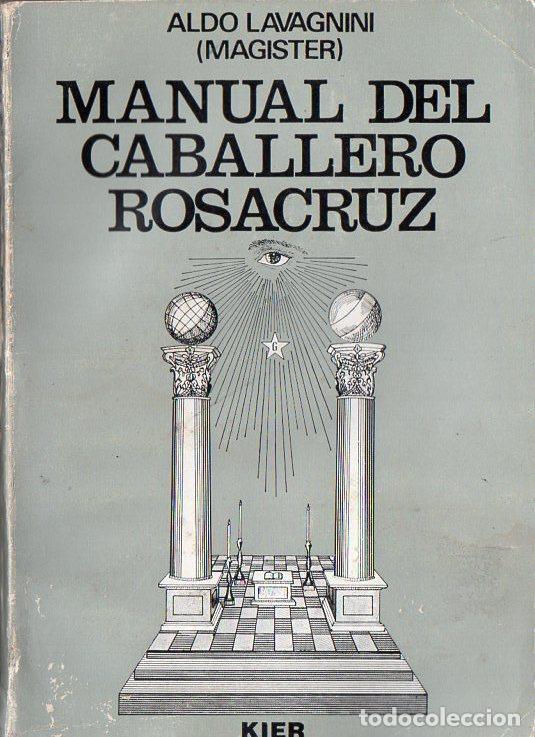 LAVAGNINI : MANUAL DEL CABALLERO ROSACRUZ (KIER 1976) (Libros de Segunda Mano - Parapsicología y Esoterismo - Otros)
