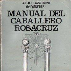 Libros de segunda mano: LAVAGNINI : MANUAL DEL CABALLERO ROSACRUZ (KIER 1976). Lote 93891290