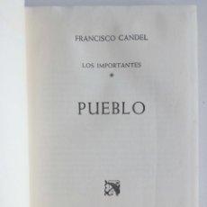 Libros de segunda mano: LOS IMPORTANTES – PUEBLO – (1ª EDICIÓN, CON DEDICATORIA DEL AUTOR) - AUTOR: FRANCISCO CANDEL. Lote 93920075