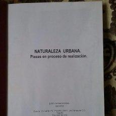 Libros de segunda mano: JUAN BORDES. NATURALEZA URBANA: PIEZAS EN PROCESO DE REALIZACIÓN. BOCETOS Y FOTOS.. Lote 93928670