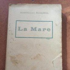 Libros de segunda mano: LA MARE - SANTIAGO RUSIÑOL. TERCERA EDICION. LLIBRERIA ESPANYOLA. Lote 94012030