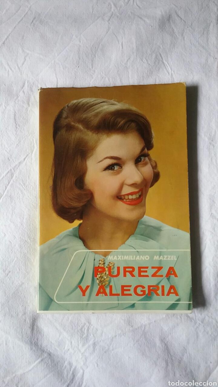 PUREZA Y ALEGRIA. MAXIMILIANO MAZZEL.COLECCIÓN PRIMAVERA.XI EDICIÓN. AÑO 1966 (Libros de Segunda Mano - Pensamiento - Otros)