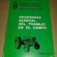 Libros de segunda mano: ORDENANZA GENERAL DEL TRABAJO EN EL CAMPO 1975. Lote 94053534