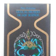 Libros de segunda mano: GUÍA AL MUNDO DE LOS SUEÑOS - PETER KOLOSIMO - OTROS MUNDOS / PLAZA & JANÉS - 1973. Lote 94076105