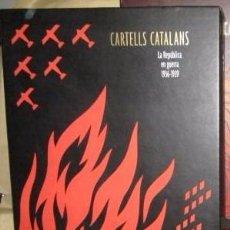 Libros de segunda mano: CARTELLS CATALANS. LA REPÚBLICA EN GUERRA 1936-1939. ED/ ENCICLOPÈDIA CATALANA / LIBRO NUEVO.. Lote 57574253