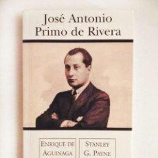 Libros de segunda mano: JOSÉ ANTONIO PRIMO DE RIVERA - ENRIQUE DE AGUINAGA; STANLEY G. PAYNE. Lote 94128445