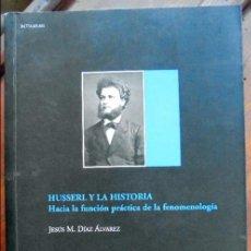Libros de segunda mano: HUSSERL Y LA HISTORIA: HACIA LA FUNCIÓN PRACTICA DE LA FENOMENOLOGÍA. Lote 94152935