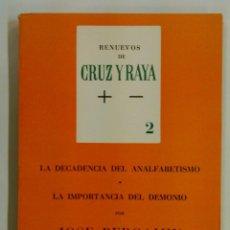 Libros de segunda mano: RENUEVOS DE CRUZ Y RAYA 2 -LA DECADENCIA DEL ANALFABETISMO -LA IMPORTANCIA DEL DEMONIO -J. BERGAMIN. Lote 94158060