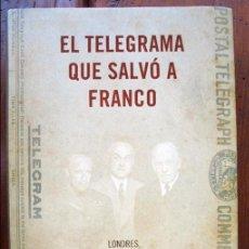 Libros de segunda mano: EL TELEGRAMA QUE SALVÓ A FRANCO : LONDRES, WASHINGTON Y LA CUESTIÓN DEL RÉGIMEN (1942-1945). Lote 94161440