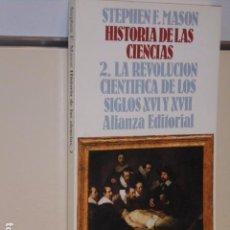 Livres d'occasion: HISTORIA DE LAS CIENCIAS Nº 2 LA REVOLUCION CIENTIFICA DE LOS SIGLOS XVI Y XVII - ALIANZA EDITORIAL . Lote 94172510