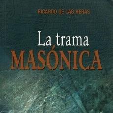 Libros de segunda mano: LA TRAMA MASÓNICA - RICARDO DE LAS HERAS. Lote 94177280