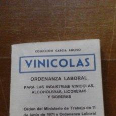 Libros de segunda mano: ORDENANZA LABORAL VINICOLAS PARA LAS INDUSTRIAS VINICOLAS, ALCOLERAS, SIDRERAS, ETC. 1971. Lote 94179460