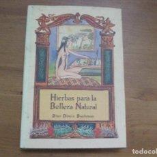Libros de segunda mano: HIERBAS PARA LA BELLEZA NATURAL. DIAN DINCIN BUCHMAN. EL CUERNO DE LA ABUNDANCIA. Lote 94206400