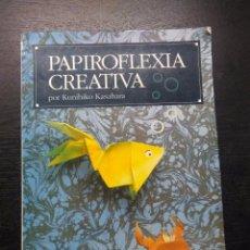 Libros de segunda mano: PAPIROFLEXIA CREATIVA, KASAHARA, KUNIHIKO, 1997. Lote 94210060