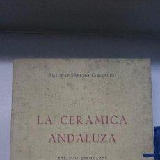 Libros de segunda mano: ANTONIO SANCHO CORBACHO - LA CERÁMICA ANDALUZA (1948). Lote 94235995