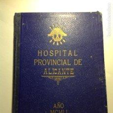 Libros de segunda mano: HOSPITAL PROVINCIAL DE ALICANTE. 1951. PASADO PRESENTE Y FUTURO.. Lote 94272045