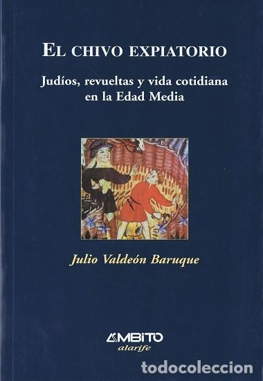 EL CHIVO EXPIATORIO - JULIO VLDEÓN BARUQUE (Libros de Segunda Mano - Historia - Otros)