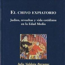 Libros de segunda mano: EL CHIVO EXPIATORIO - JULIO VLDEÓN BARUQUE. Lote 94307574