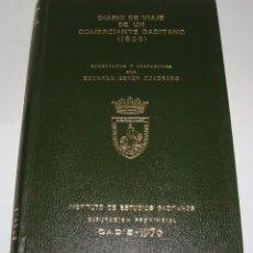Libros de segunda mano: DIARIO DE VIAJE DE UN COMERCIANTE GADITANO 1829. DIPUTACIÓN PROVINCIAL. CÁDIZ - 1976. Lote 94328234