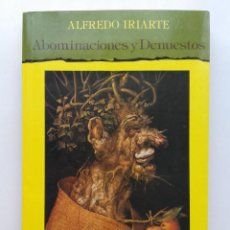 Libros de segunda mano: ABOMINACIONES Y DENUESTOS - ALFREDO IRIARTE. ESPASA-CALPE. COLECCIÓN HUMOR. 1994. 1ª EDICIÓN. RAREZA. Lote 94328514