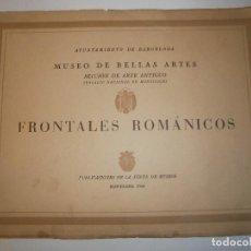 Libros de segunda mano: LIBROS BELLAS ARTES - FRONTALES ROMANICOS MUSEO DE BELLAS ARTES BARCELONA 1944. Lote 94330234