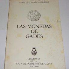 Libros de segunda mano: LAS MONEDAS DE GADES. 1980.CON ILUSTRACIONES EN SU INTERIOR.. Lote 94330362