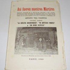 Libros de segunda mano: ASI FUERON NUESTROS MARTIRES POR ADOLFO VILA VALENCIA. CADIZ. 1980. CON DEDICATORIA Y FIRMA DEL AUTO. Lote 94330654