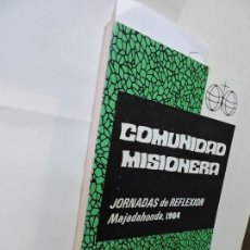 Libros de segunda mano: COMUNIDAD MISIONERA. JORNADAS DE REFLEXIÓN. MADRID 1985. Lote 94366362