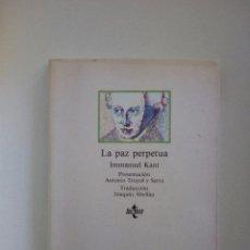 Libros de segunda mano: SOBRE LA PAZ PERPETUA IMMANUEL KANT TRADUCCION JOAQUIN ABELLAN AÑO 1989. Lote 94370026