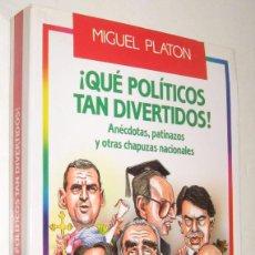 Libros de segunda mano: ¡QUE POLITICOS TAN DIVERTIDOS! - MIGUEL PLATON *. Lote 94371446
