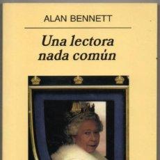 Libros de segunda mano: UNA LECTORA NADA COMUN - ALAN BENNETT *. Lote 94401370