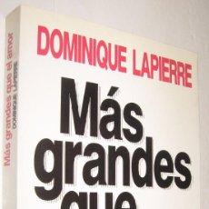 Libros de segunda mano: MAS GRANDES QUE EL AMOR - DOMINIQUE LAPIERRE *. Lote 94403694