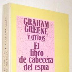 Libros de segunda mano: EL LIBRO DE CABECERA DEL ESPIA - GRAHAM GREENE Y OTROS *. Lote 94433858