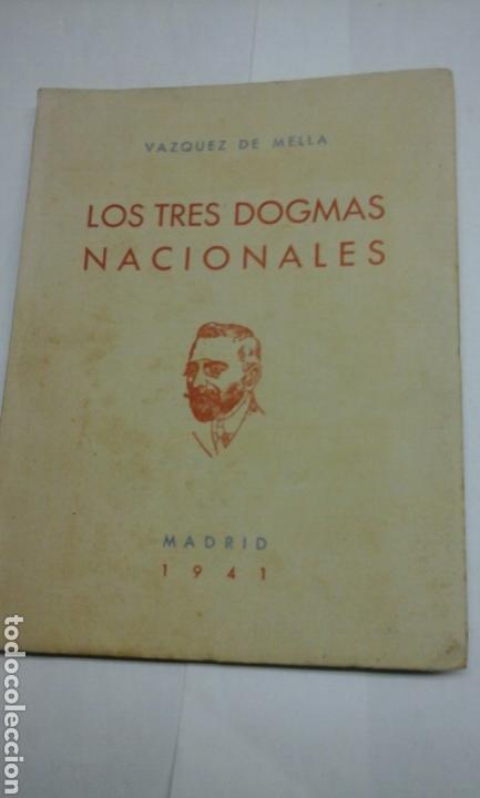 LOS TRES DOGMAS NACIONALES.VAZQUEZ DE MELLA.1941 (Libros de Segunda Mano - Historia - Otros)