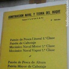 Libros de segunda mano: CONSTRUCCION NAVAL Y TEORIA DEL BUQUE.1974. Lote 94455547