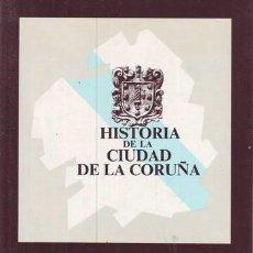 Libros de segunda mano: JOSE RAMON BARREIRO FERNANDEZ: HISTORIA DE LA CIUDAD DE LA CORUÑA. Lote 94486162