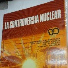 Libros de segunda mano: LA CONTROVERSIA NUCLEAR.LEMONIZ.. Lote 94512844