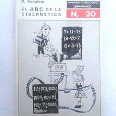 Libros de segunda mano: EL ABC DE LA CIBERNÉTICA. V. KASATKIN. EDITORIAL PARANINFO, MANUALES TECNOLÓGICOS. ISBN 8428304211.. Lote 94515022