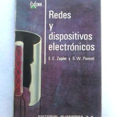 Libros de segunda mano: REDES Y DISPOSITIVOS ELECTRÓNICOS. E.E. ZEPLER Y S.N. PUNNET. EDITORIAL ALHAMBRA. LIBRO ELECTRÓNICA.. Lote 94515298