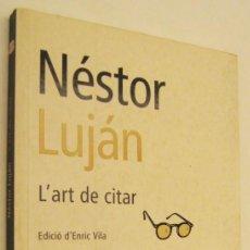 Libros de segunda mano: L'ART DE CITAR - NESTOR LUJAN - EN CATALAN *. Lote 94559487