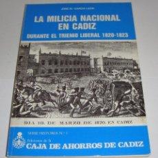 Libros de segunda mano: LA MILICIA NACIONAL EN CÁDIZ. DURANTE EL TRIENIO LIBERAL 1820-23. - GARCIA LEON, J.M.. Lote 94560995
