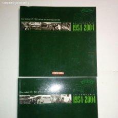 Libros de segunda mano: CÓRDOBA CF 50 AÑOS EN BLANQUIVERDE VOLUMEN 1 Y 2 ANIVERSARIO 1954- 2004 DIARIO CÓRDOBA . Lote 98029452