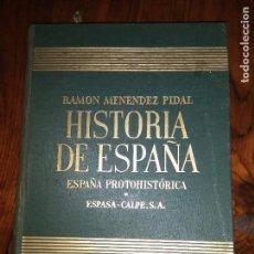 Libros de segunda mano: HISTORIA DE ESPAÑA VOL. I, ESPAÑA PRROTOHISTÓRICA, POR R. MENÉNDEZ PIDAL, ESPASA CALPE, 1952. Lote 94600579