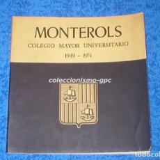 Libros de segunda mano: LIBRO COLEGIO MAYOR UNIVERSITARIO MONTEROLS MEMORIA 25 AÑOS 1949 - 1974 OPUS DEI ESCRIVA DE BALAGUER. Lote 94656743