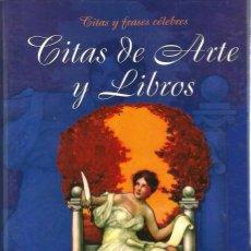 Libros de segunda mano: LIBRO 2.000 CITAS DE ARTE Y LIBROS ( CITAS Y FRASES CELEBRES ). Lote 94679995