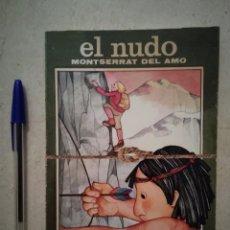 Libros de segunda mano: ANTIGUO LIBRO - EL NUDO - INFANTIL - MONTSERRAT DEL AMO - AÑO 1985. Lote 94699047