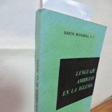 Libros de segunda mano: LENGUAJE AMBIGUO EN LA IGLESIA. BRUGAROLA, MARTIN. ED. CIO. MADRID 1973. Lote 94707755